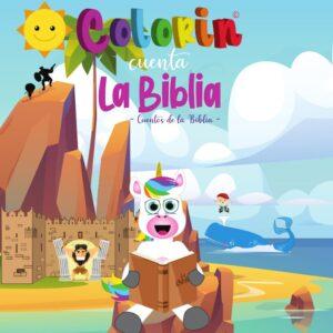 Colorin cuenta la Biblia - Cuentos de la Biblia -