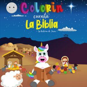 Colorin cuenta la Biblia - la historia de Jesús -